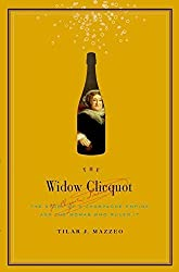 [The Widow Clicquot: The Story of a Champagne Empire and the Woman Who Ruled it] (By: Tilar J. Mazzeo) [published: November, 2008]