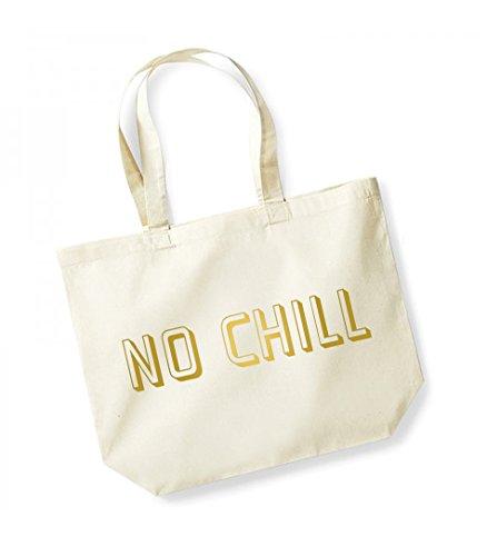 No Chill- Large Canvas Fun Slogan Tote Bag Natural/Gold