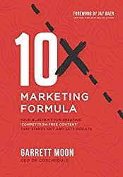 10x Marketing Formula: Your Blueprint for Creating 'Competition-Free Content' That Stands Out and Gets Results (English Edition)