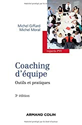 Coaching d'équipe - 3e édition - Outils et pratiques