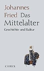 Das Mittelalter: Geschichte und Kultur