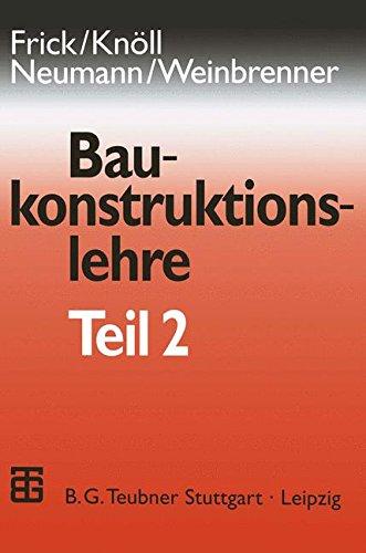 Frick/Knöll, Baukonstruktionslehre: Baukonstruktionslehre, Bd.2