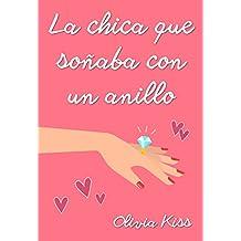 La chica que soñaba con un anillo (Chicas Magazine nº 1) (Spanish Edition)
