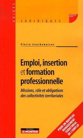 Emploi, insertion et formation professionnelle : Missions, rôle et obligations des collectivités territoriales