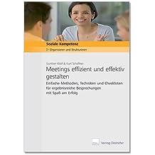 Meetings effizient und effektiv gestalten: Einfache Methoden, Techniken und Checklisten für ergebnisreiche Besprechungen mit Spaß am Erfolg by Gunther Wolf (2005-11-09)