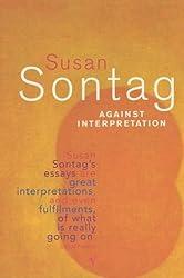 Against Interpretation by Susan Sontag (1994-06-16)