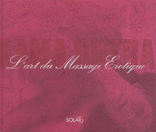 L'art du Massage Erotique : Kama Sutra