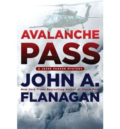 Avalanche Pass (Jesse Parker Mysteries) Flanagan, John A ( Author ) Feb-07-2012 Paperback