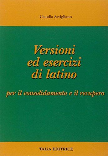 Versioni ed esercizi di latino. Con espansione online. Per le Scuole superiori