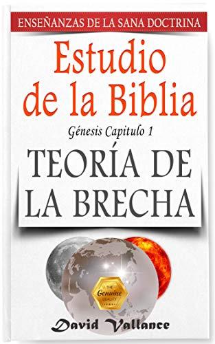 Estudio de la Biblia: La teoría de la brecha (Teachings of Healthy Doctrine) por David Vallance