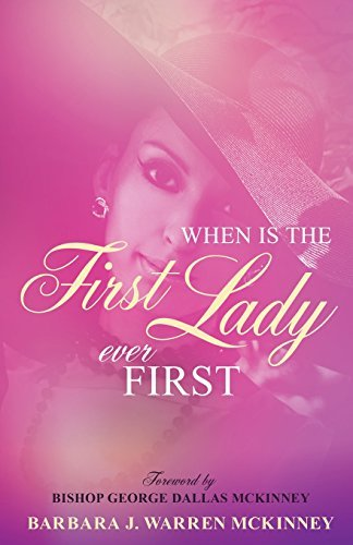 When Is The First Lady Ever First by Barbara J. Warren McKinney (2014-12-15)