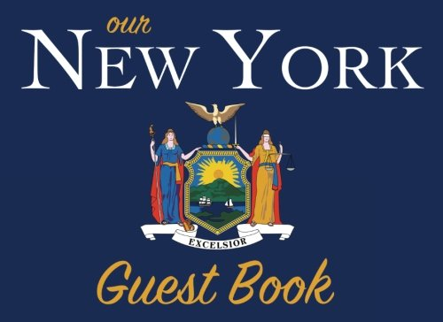 Our New York Guest Book: 100 pages, 8.25 x 6 in., matte cover.  For New York homes, cabins, condos, guest rooms, B&Bs, businesses, coffee shops, ... parties, family reunions, and more!