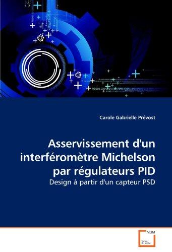 Asservissement d'un interféromètre Michelson par régulateurs PID: Design à partir d'un capteur PSD