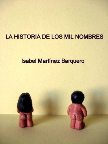 La historia de los mil nombres por Isabel Martínez Barquero