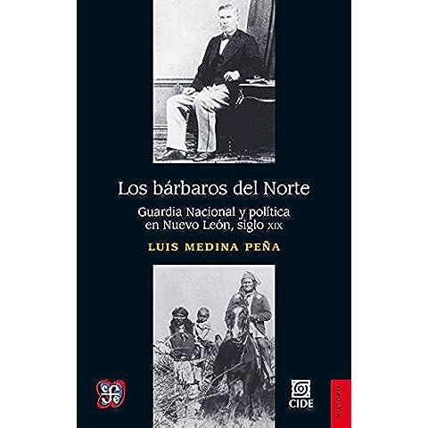Los bárbaros del Norte. Guardia Nacional y política en Nuevo León, siglo XIX