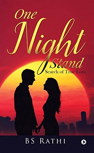 One Night Stand : Search of true love by [BS Rathi]