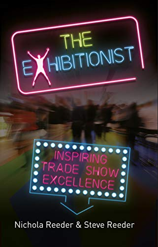 The Exhibitionist: Inspiring trade show excellence (English Edition)
