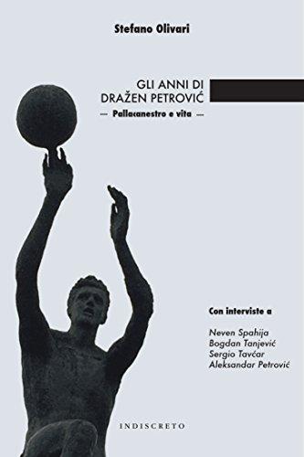 Gli anni di Dražen Petrović - Pallacanestro e vita