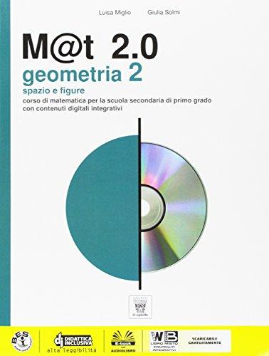 M@t 2.0. Geometria. Con e-book. Con espansione online. Per la Scuola media