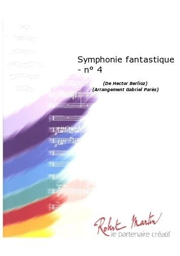 PARTITIONS CLASSIQUE ROBERT MARTIN BERLIOZ H    PARES G    SYMPHONIE FANTASTIQUE   N4 ENSEMBLE VENTS