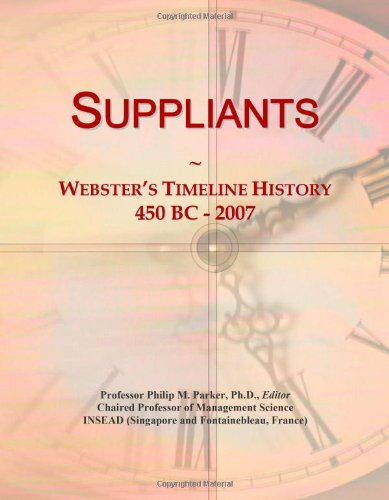 Suppliants: Webster's Timeline History, 450 BC - 2007