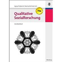 Qualitative Sozialforschung: Ein Arbeitsbuch