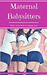 Maternal Babysitters: Baby, We're Here To Change You!