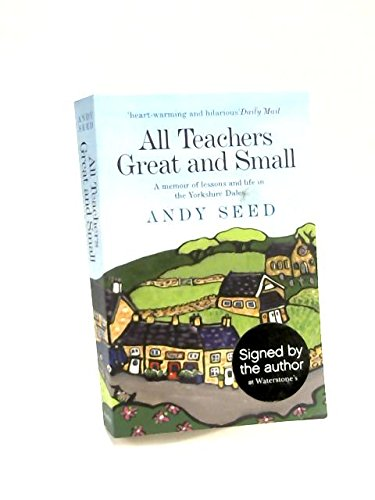 [All Teachers Great and Small] (By: Andy Seed) [published: May, 2012]