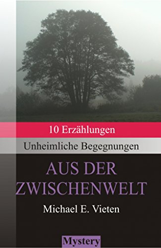 Buchseite und Rezensionen zu 'Unheimliche Begegnungen - Aus der Zwischenwelt' von Michael E. Vieten