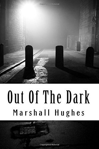 Out Of The Dark: Volume 1 (The Revenge Trilogy) by Marshall Hughes (2016-03-04)