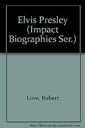 Elvis Presley (Impact Biographies Ser.)