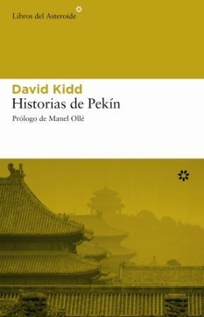 Historias De Pekin (Libros del Asteroide) por David Kidd