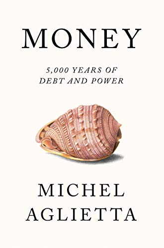 Money: 5,000 Years of Debt and Power por Michel Aglietta