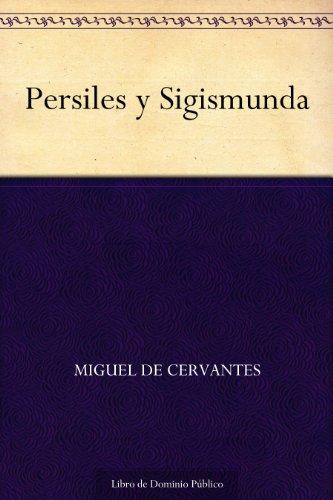 Persiles y Sigismunda por Miguel de Cervantes