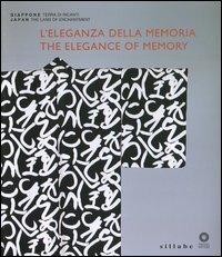 L'eleganza della memoria. Le arti decorative nel moderno Giappone. Catalogo della mostra (Firenze, 3 aprile-1 luglio 2012). Ediz. italiana e inglese