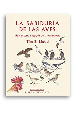 La sabiduría de las aves (La mirada atenta) por Tim Birkhead