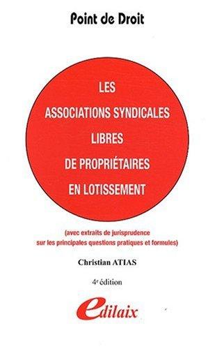 Les associations syndicales libres de propriétaires en lotissement por Christian Atias