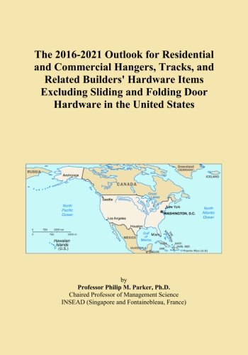 The 2016-2021 Outlook for Residential and Commercial Hangers, Tracks, and Related Builders' Hardware Items Excluding Sliding and Folding Door Hardware in the United States