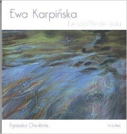 Le souffle de l'eau de Ewa Karpinska,Agnieszka Chevillotte (Commentaires) ( 27 octobre 2011 )
