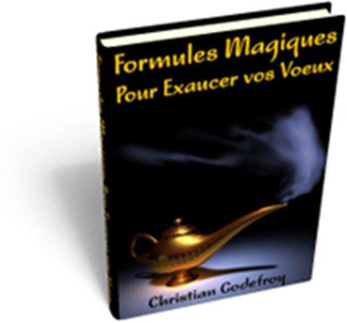 Les Formules Magiques pour Exaucer vos Voeux