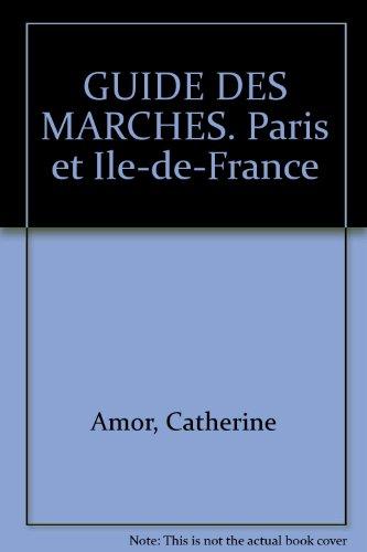 Le Guide des marchés de Paris et d'Île-de-France