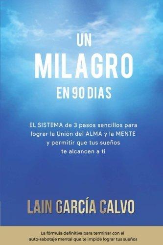 Un Milagro en 90 Dias (Spanish Edition) by Lain Garcia (2014-09-01)
