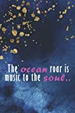 The Oceans Roar Is Music To The Soul...: Blank Lined Notebook Journal Diary Composition Notepad 120 Pages 6x9 Paperback ( Beach ) 2