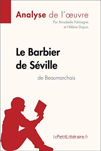 Le Barbier de Séville de Beaumarchais (Analyse de l'oeuvre): Comprendre la littérature avec lePetitLittéraire.fr (Fiche de lecture) par Annabelle Falmagne