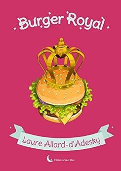 Burger Royal (Collection du coeur) par [Allard - d'Adesky, Laure]