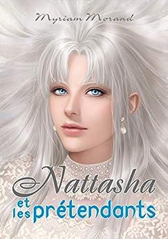 Nattasha et les prétendants (Les chats de Toskalie t. 3) par [MORAND, Myriam]