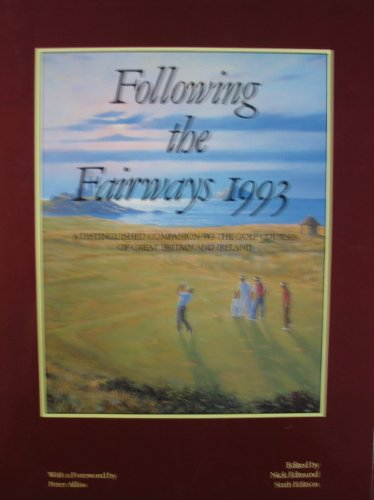 Following the Fairways 1993: Distinguished Companion to the Golf Courses of Great Britain and Ireland