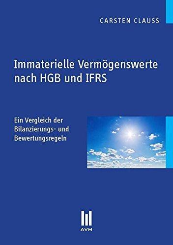 Immaterielle Vermögenswerte nach HGB und IFRS: Ein Vergleich der Bilanzierungs- und Bewertungsregeln (Beiträge zur Wirtschaftswissenschaft)