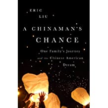 A Chinaman's Chance: One Family's Journey and the Chinese American Dream (English Edition)