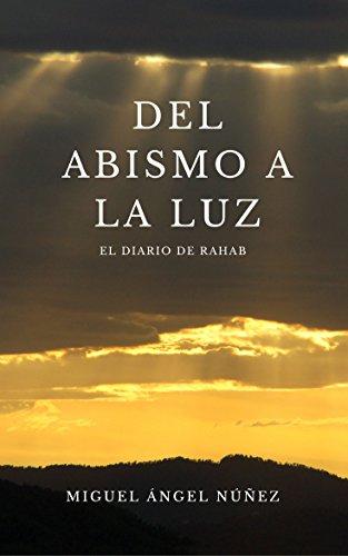 Del abismo a la luz: El diario de Rahab por Miguel Ángel Núñez